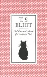Old Possum's Book of Practical Cats - T.S. Eliot