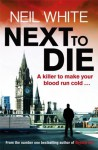 Next to Die - Neil White
