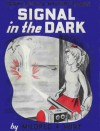 Signal in the Dark - Mildred A. Wirt