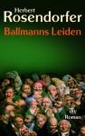 Ballmanns Leiden oder Lehrbuch für Konkursrecht - Herbert Rosendorfer