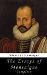 The Essays of Montaigne - Complete - Michel de Montaigne