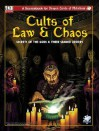 Cults of Law & Chaos: Secrets of the Gods & Their Sacred Orders - Gareth-Michael Skarka