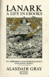 Lanark: A Life In Four Books - Alasdair Gray