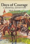 Days of Courage: A Medieval Adventure - Niels Jensen, Oliver Stallybrass