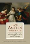 Jane Austen and the Arts: Elegance, Propriety, and Harmony - Natasha Duquette, Elisabeth Lenckos
