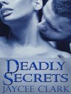 Deadly Secrets - Jaycee Clark, Johanna Parker