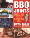 BBQ Joints: Stories and Secret Recipes from the Barbeque Belt - David Gelin, John T. Edge