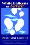 White Balloons for Sarah - Jacqueline Laurent