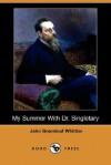 My Summer with Dr. Singletary - John Greenleaf Whittier