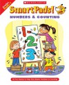Smart Pads! Numbers & Counting: 40 Fun Games to Help Kids Master Numbers and Counting - Holly Grundon, Joan Novelli