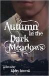 Autumn in the Dark Meadows (The Autumn Series, #2) - Kirby Howell