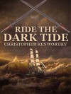 Ride The Dark Tide - Christopher Kenworthy
