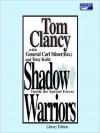Shadow Warriors: Inside the Special Forces (Commanders) - Tom Clancy, Tony Koltz, Carl Stiner, Johnathan Marosz