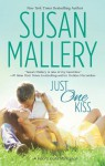 Just One Kiss (A Fool's Gold Romance) - Susan Mallery