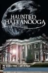 Haunted Chattanooga - Jessica Penot, Amy Petulla