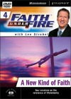 Faith Under Fire 4: A New Kind of Faith: Four Sessions on the Relevance of Christianity - Lee Strobel, Claudia Arp, David Arp