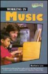 Working in Music (Exploring Careers (Minneapolis, Minn.).) - Barbara Lee, Barbara Sher