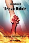 A Conversation with Theos and Diabolos - John Bradshaw
