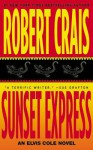 Sunset Express: An Elvis Cole Novel - Robert Crais