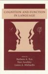 Cognition and Function in Language - Barbara Fox, Barbara Fox, Dan Jurafsky