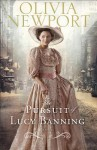 The Pursuit of Lucy Banning: A Novel (Avenue of Dreams, # 1) - Olivia Newport