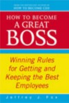 How To Become A Great Boss - Jeffrey J. Fox