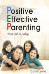 Positive Effective Parenting - Carol Lynne