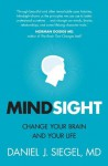 Mindsight: change your brain and your life - Daniel J. Siegel