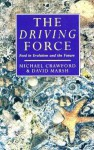 The Driving Force: Food, Evolution and the Future - Michael Crawford, David Marsh