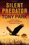 Silent Predator. Tony Park - Gilbert Park, Tony Park