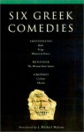 Six Greek Comedies - J. Michael Walton, Kenneth McLeish