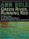 Green River Running Red - Ann Rule