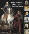 The Royal Portrait: Image and Impact - Jennifer Scott