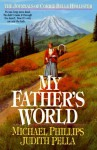 My Father's World - Michael Phillips, Judith Pella