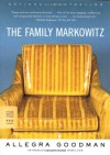 The Family Markowitz - Allegra Goodman, Jane Hamilton