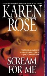 Scream For Me (book #8) - Karen Rose