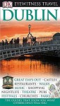 Eyewitness Travel Guide Dublin (DK Eyewitness Travel Guide) - Claire Folkard, Stephen Conlin, Gary Cross, Claire Littlejohn, Maltings Partnership, Robbie Polley, John Woodcock, Joe Cornish, Tim Daly, Magnus Rew, Antony Souter, Alan Williams