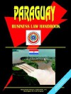 Paraguay Business Law Handbook - USA International Business Publications, USA International Business Publications