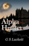 Alpha Hunter (Neurian Scriptures Book 1) - G.S. Luckett