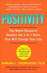 Positivity: Groundbreaking Research Reveals How to Embrace the Hidden Strength of Positive Emotions, Overcome Negativity, and Thrive - Barbara L. Fredrickson, Kimberly Farr