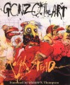 Gonzo: The Art - Ralph Steadman, Hunter S. Thompson