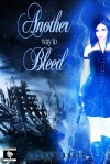 Another Way to Bleed - Susan Harris