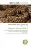 Serpent (Symbolism) - Frederic P. Miller, Agnes F. Vandome, John McBrewster