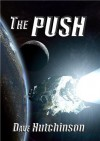 The Push - Dave Hutchinson, Eric Brown