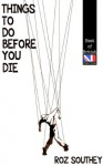 Things To Do Before You Die (Best of British) - Roz Southey