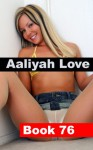 Aaliyah Love Book 76: Good Girl - Gone Bad (Aaliyah Love - From Nude Model to Porn Star) - R.A. Ravenhill
