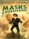 Masks: Evolution - Hayden Thorne