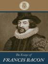 The Essays of Francis Bacon - Francis Bacon