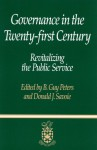 Governance in the Twenty-first Century: Revitalizing the Public Service - B. Guy Peters, Donald J. Savoie