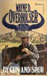 By Gun And Spur - Wayne D. Overholser